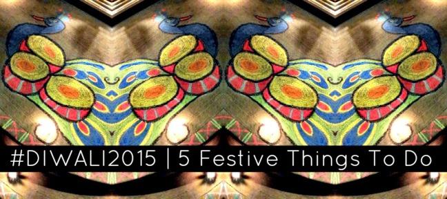 Diwali_5FestiveThingsToDo